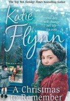 FLYNN, KATIE : A Christmas to Remember / Arrow, 2013