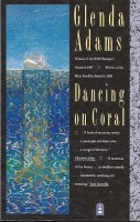 ADAMS, GLENDA : Dancing on Coral / Granta, 2011