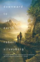 SILVERBERG, ROBERT : Downward to the Earth / Orb Books, 2012