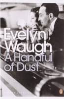 WAUGH, EVELYN : A Handful of Dust / Penguin Classics, 2000