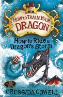 COWELL, CRESSIDA : How to Ride a Dragon's Storm / Hodder Children's Books, 2010