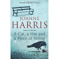 HARRIS, JOANNE : A Cat, a Hat, and a Piece of String / Black Swan, 2014