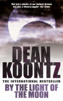 KOONTZ, DEAN : By the Light of the Moon / Headline, 2003