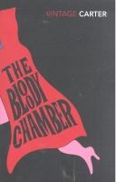 CARTER, ANGELA : The Bloody Chamber / Vintage, 2006