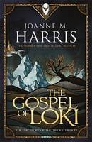 HARRIS, JOANNE : The Gospel of Loki / Gollancz, 2015