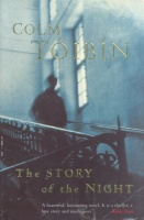 TOIBIN, COLM : The Story of the Night / Picador, 2004