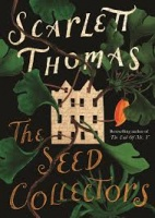 THOMAS, SCARLETT : The Seed Collectors / Canongate Books, 2015