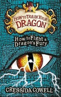 COWELL, CRESSIDA : How to Fight a Dragon's Fury / Hodder Children's Books, 2015
