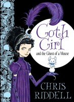 RIDDELL, CHRIS : Goth Girl and the Ghost of a Mouse / Macmillan Children's Books, 2013
