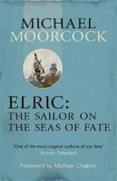 MOORCOCK, MICHAEL : Elric: The Sailor on the Seas of Fate / Gollancz, 2013
