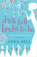 BELL, ANNA : Don't Tell the Brides-to-Be / Quercus, 2015