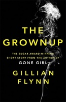 FLYNN, GILLIAN : The Grownup / W&N, 2015
