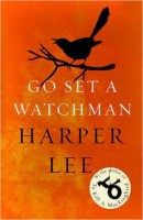 LEE, HARPER : Go Set a Watchman / Arrow, 2016