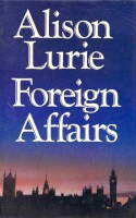 LURIE, ALISON : Foreign Affairs / Michael Joseph, 1985