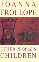 TROLLOPE, JOANNA : Other People's Children / Bloomsbury, 1998