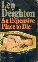 DEIGHTON, LEN : An Expensive Place to Die / Panther, 1972