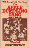 BICKHAM, JACK M. : The Apple Dumpling Gang / Pocket Books, 1975.