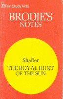 Pan Study Aids - Brodie's Notes - Shaffer: The Royal Hunt of the Sun / Pan, 1978