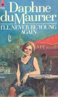 du MAURIER, DAPHNE : I'll Never Be Young Again / Pan, 1979