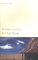 FAULKNER, WILLIAM : As I Lay Dying / Vintage, 2007