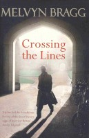 BRAGG, MELVYN : Crossing the Lines / Sceptre, Fair 2003