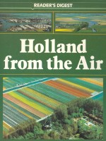 Holland from the Air / Reader's Digest, 1987