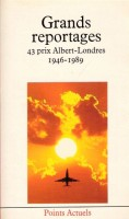 Grands reportages : 43 prix Albert-Londres 1946-1989 / Editions Points Actuels, 1989
