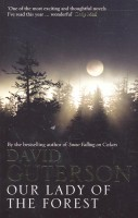 GUTERSON, DAVID : Our Lady of the Forest / Bloomsbury, 2004