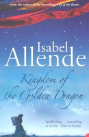 ALLENDE, ISABEL : Kingdom of the Golden Dragon / HarperCollins, 2005