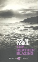 TOIBIN, COLM : The Heather Blazing / Picador, 2000