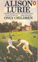 LURIE, ALISON : Only Children / Penguin Books, 1980