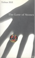 HILL, TOBIAS : The Love of Stones / Faber, 2001