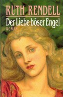 RENDELL, RUTH : Der Liebe böser Engel (Eredeti cím: A Guilty Thing Surprised) / Bechtermünz, 1997.