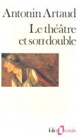 ARTAUD, ANTONIN : Le theatre et son double / Folio, 1990