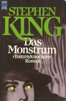 KING, STEPHEN : Das Monstrum (Eredeti cím: The Tommyknockers) / Heyne, 1990.