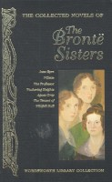 BRONTË SISTERS : The Collected Novels of the Brontë Sisters / Wordsworth, 2008