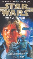 CRISPIN, A. C. : The Hutt Gambit – The Han Solo Trilogy:Volume Two / Bantam, 1999