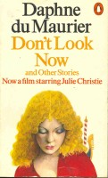 du MAURIER, DAPHNE : Don't Look Now and other stories / Penguin Books, 1973.